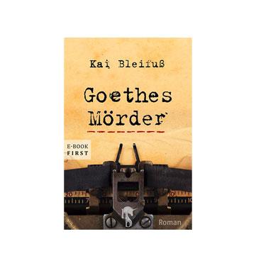 Goethes Mörder